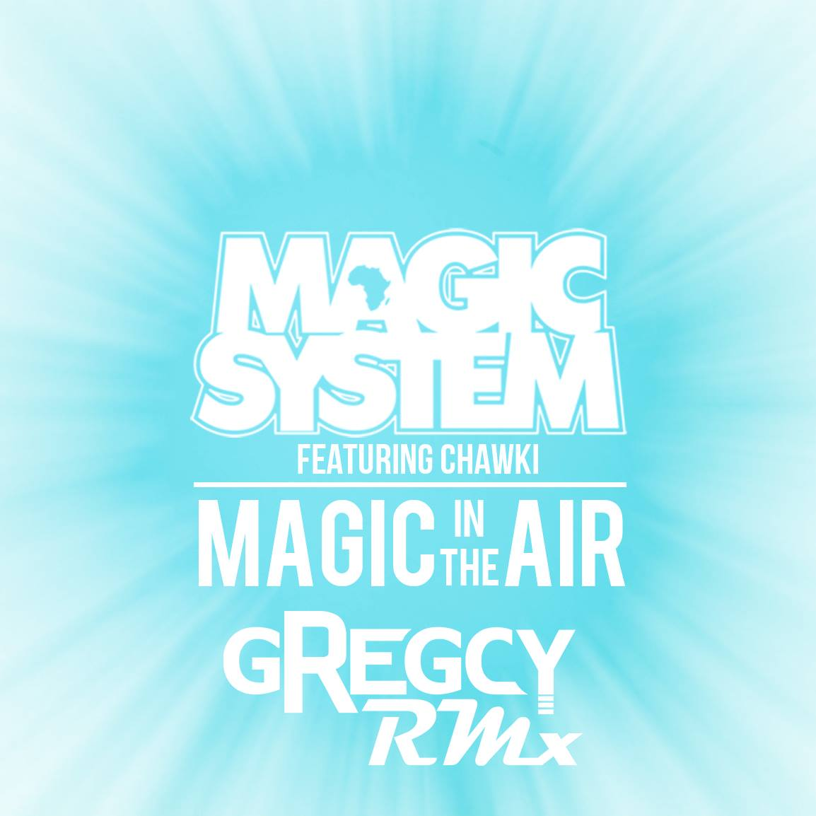 Magic System - Magic In The Air (Gregcy Remix)